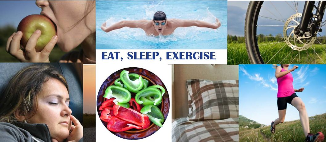 EAT, SLEEP, EXERCISE